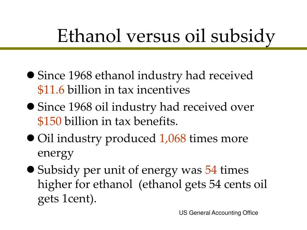 Ethanol versus oil subsidy