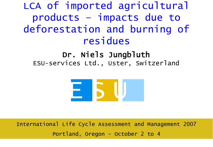 Lca of imported agricultural products impacts due to deforestation and burning of residues