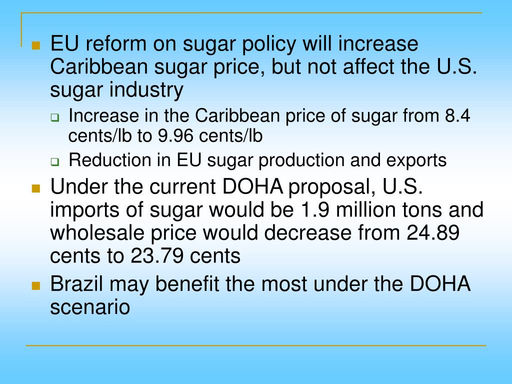 EU reform on sugar policy will increase Caribbean sugar price, but not affect the U.S. sugar industry