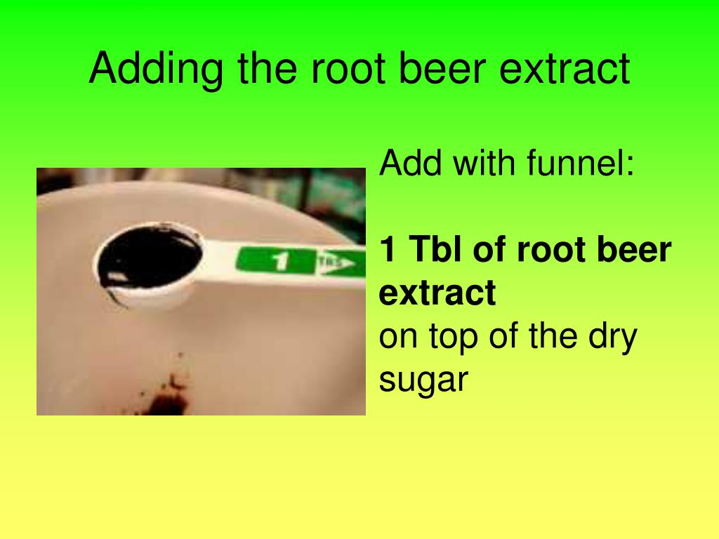 Adding the root beer extract