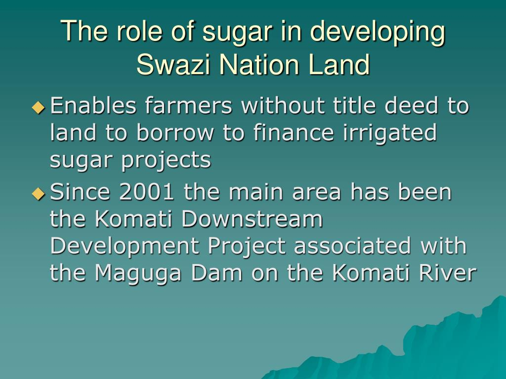 The role of sugar in developing Swazi Nation Land