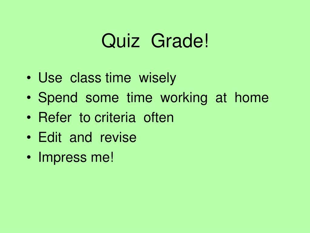 Quiz  Grade!