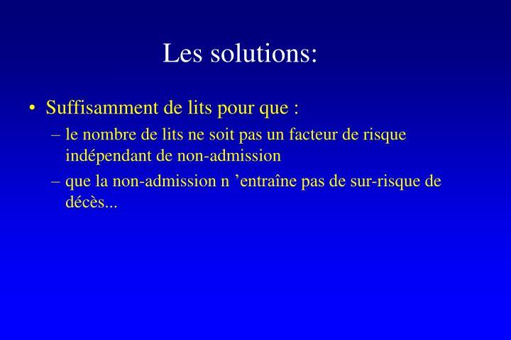 Les solutions: