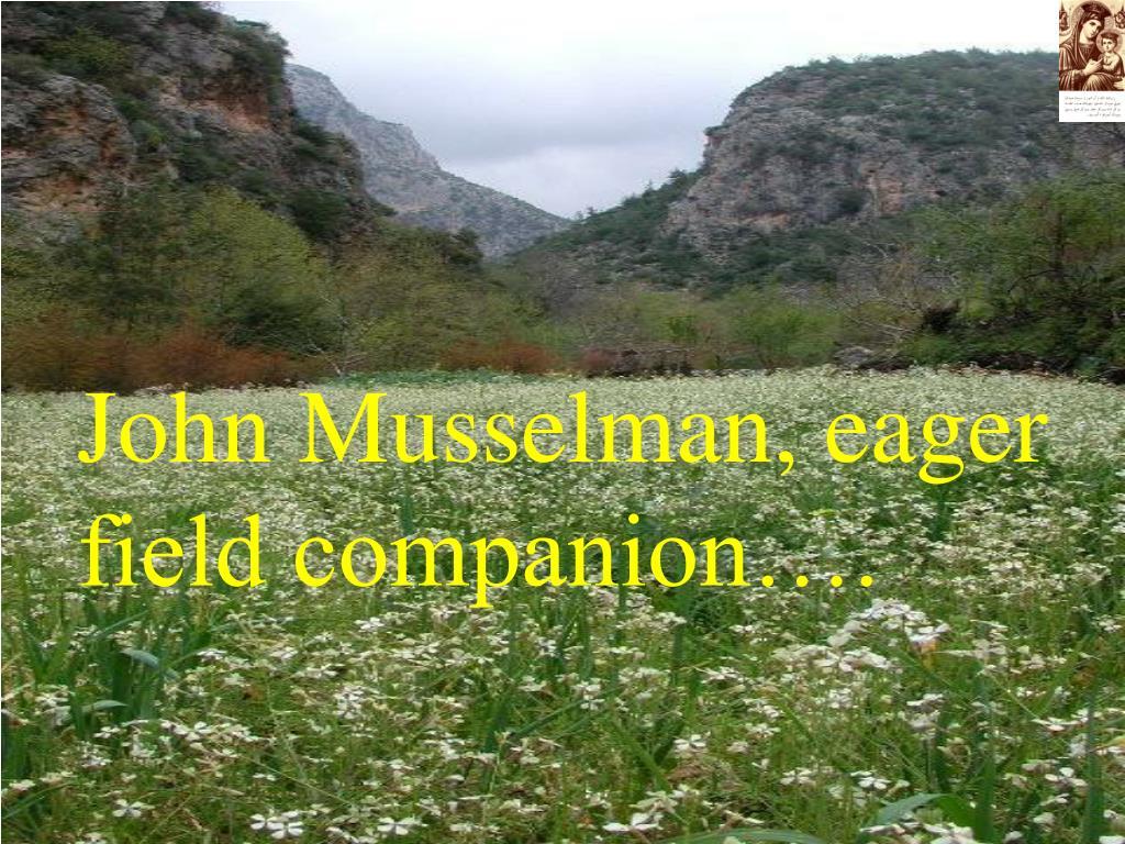 John Musselman, eager