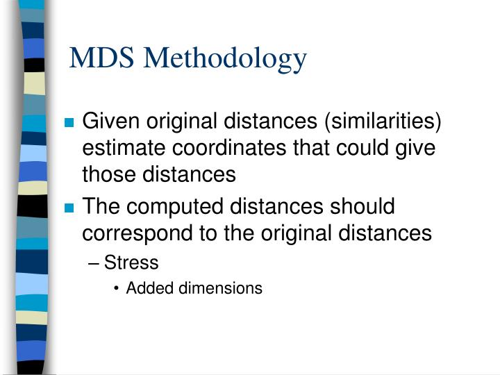 MDS Methodology