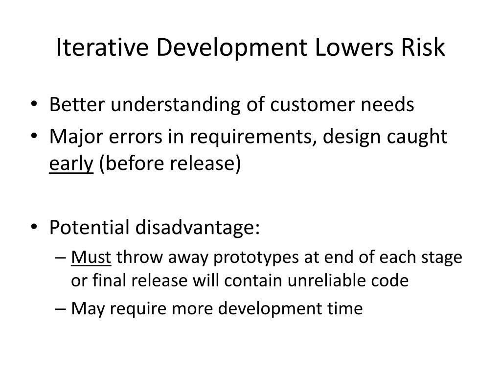 Iterative Development Lowers Risk