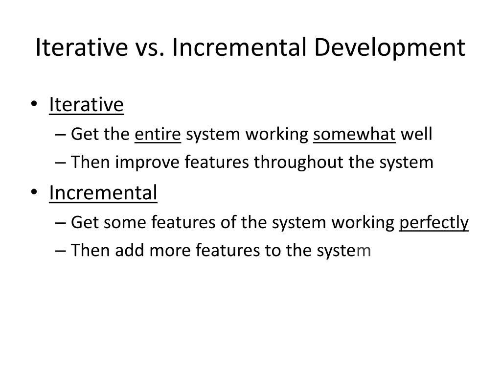Iterative vs. Incremental Development