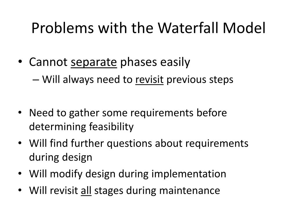 Problems with the Waterfall Model