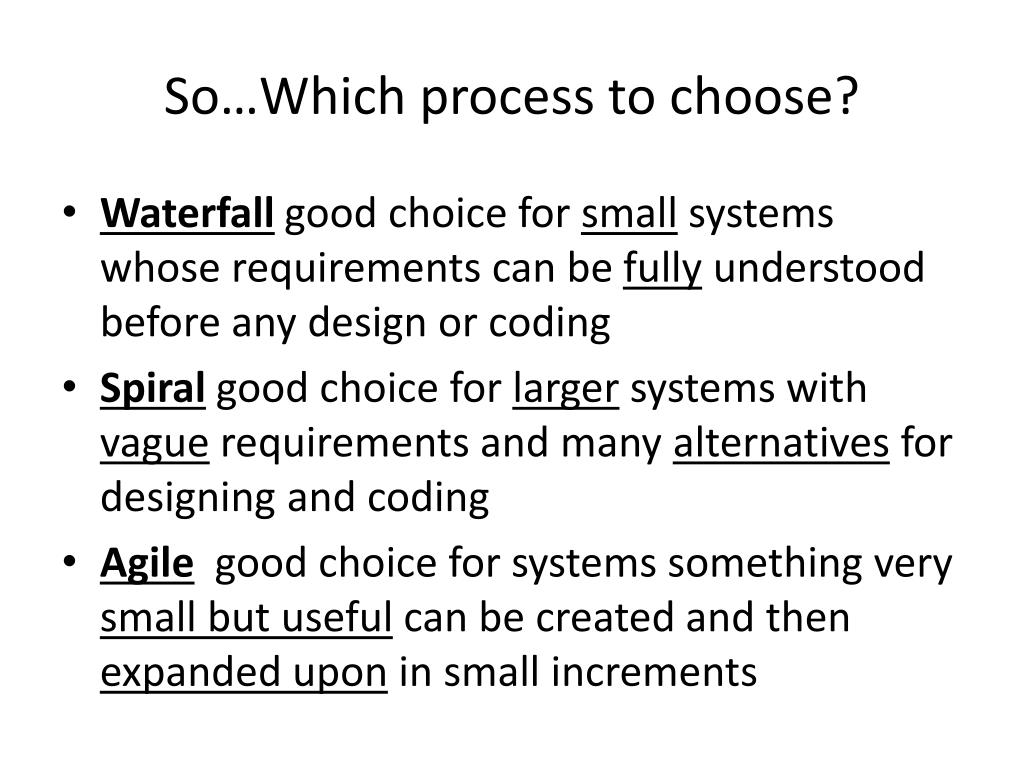 So…Which process to choose?