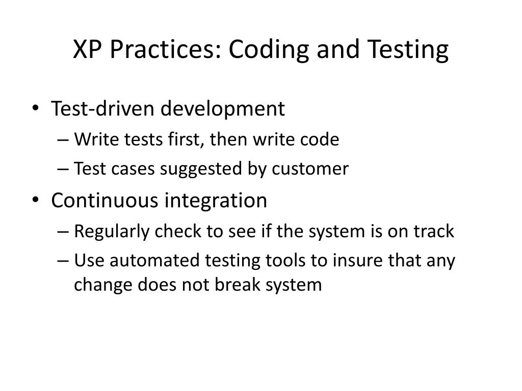 XP Practices: Coding and Testing