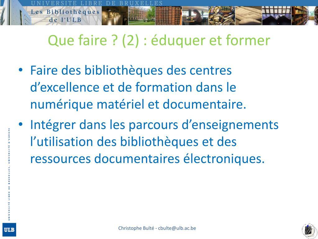Que faire ? (2) : éduquer et former