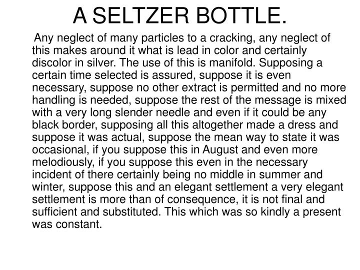 A SELTZER BOTTLE.