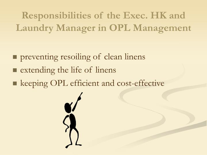 Responsibilities of the exec hk and laundry manager in opl management