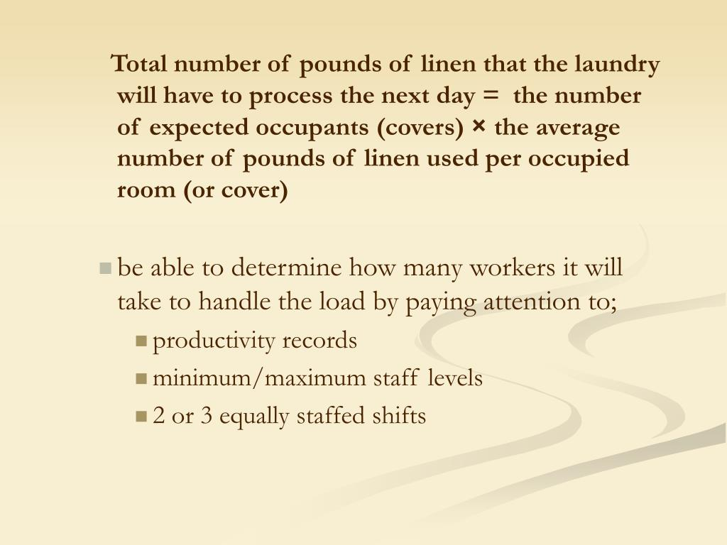 Total number of pounds of linen that the laundry will have to process the next day =  the number of expected occupants (covers)