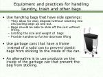 equipment and practices for handling laundry trash and other bags