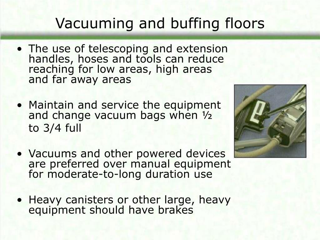 Vacuuming and buffing floors