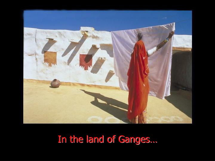 In the land of ganges