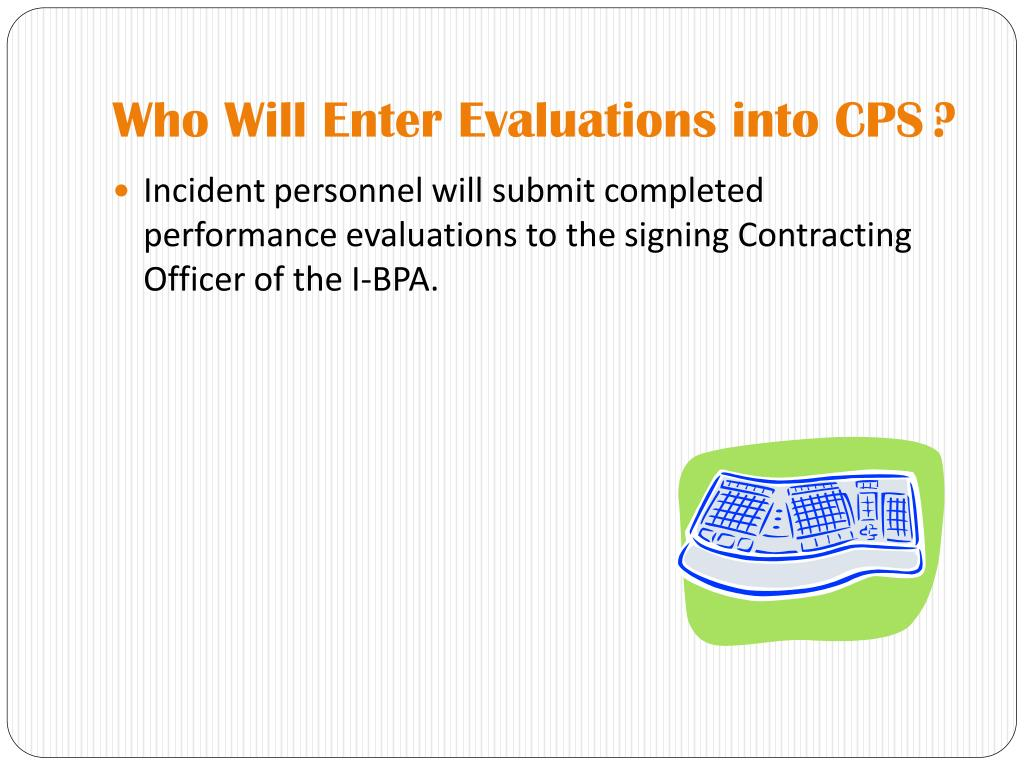 Who Will Enter Evaluations into CPS?