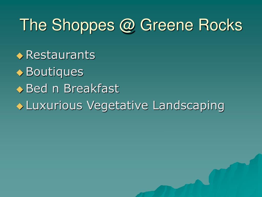The Shoppes @ Greene Rocks
