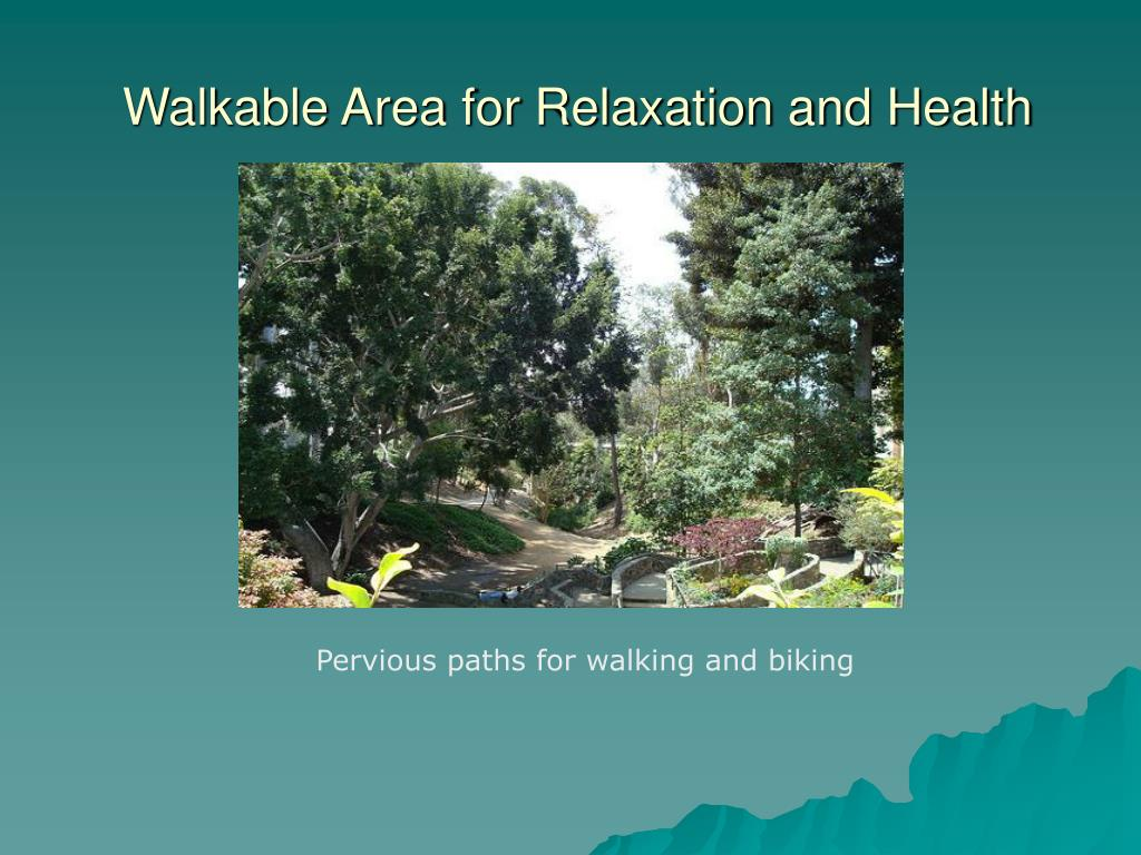 Walkable Area for Relaxation and Health