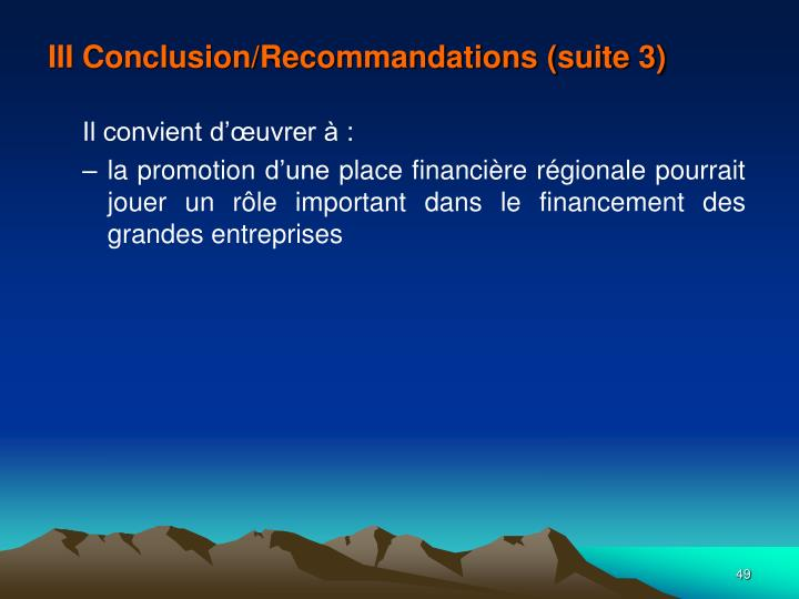 III Conclusion/Recommandations (suite 3)