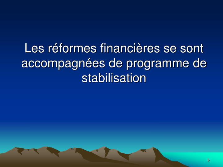 Les réformes financières se sont accompagnées de programme de stabilisation