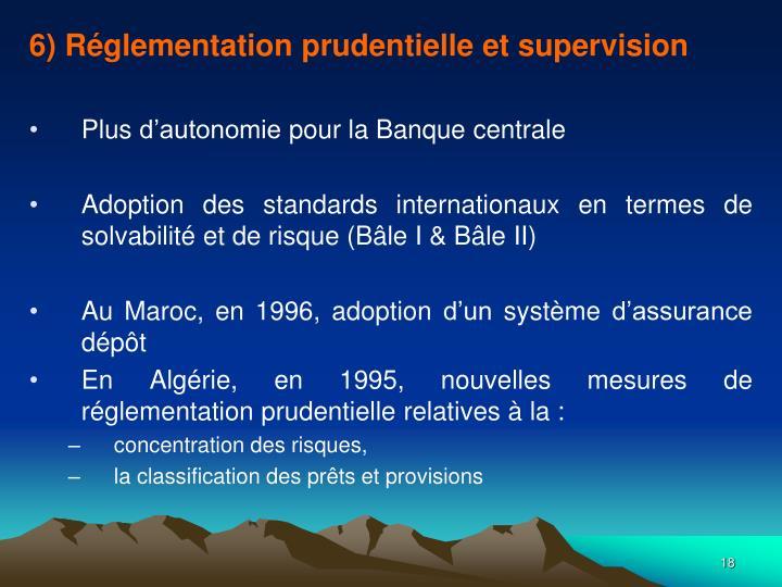 6) Réglementation prudentielle et supervision