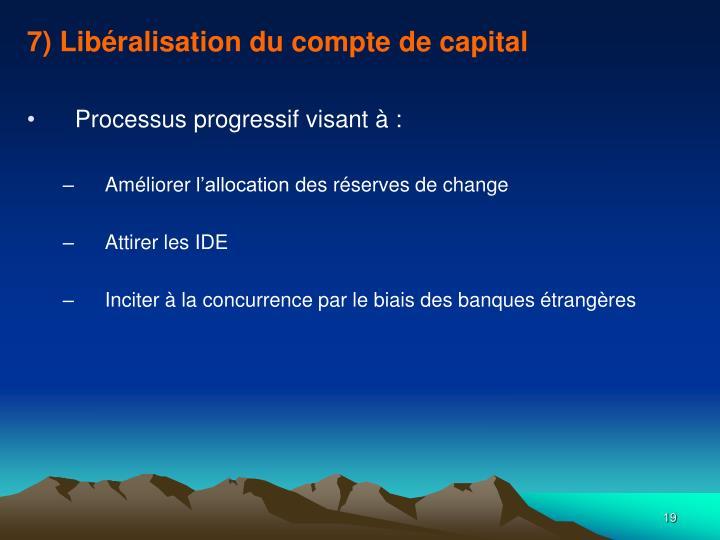 7) Libéralisation du compte de capital