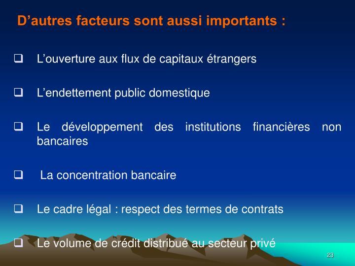 D'autres facteurs sont aussi importants :