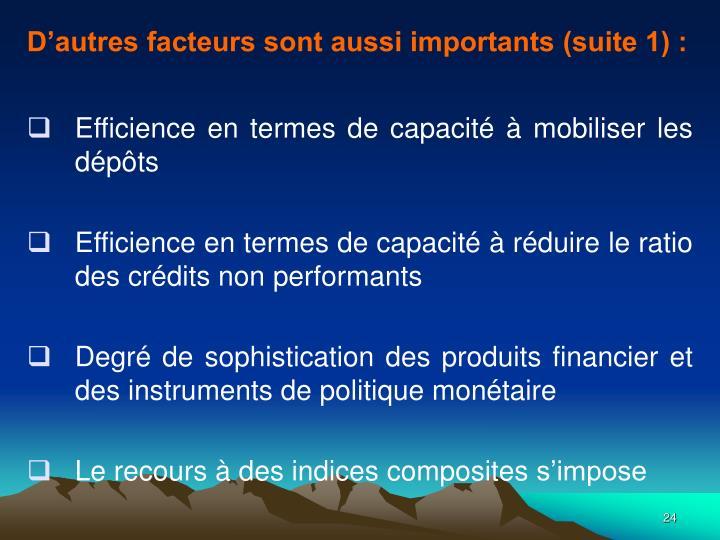 D'autres facteurs sont aussi importants (suite 1) :