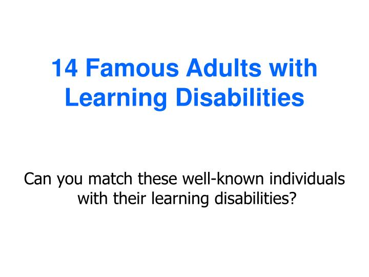 famous adults with learning disabilities