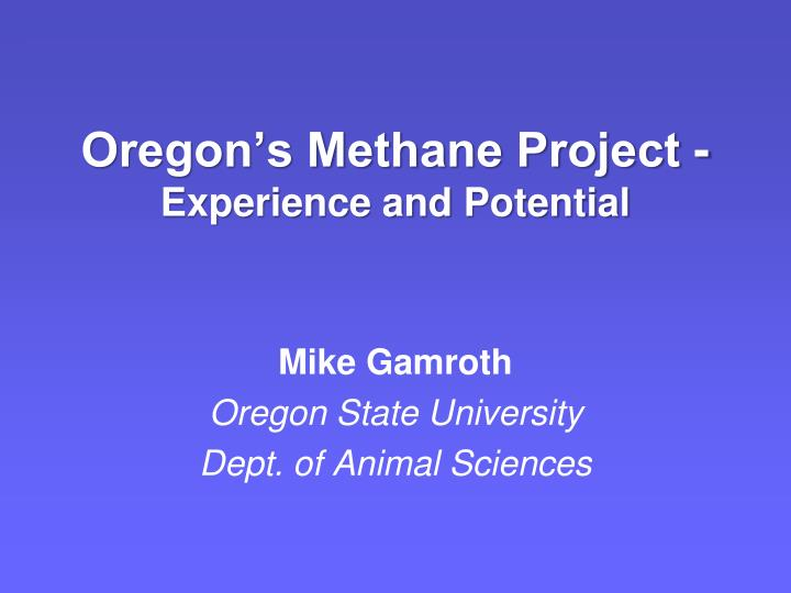 Oregon s methane project experience and potential