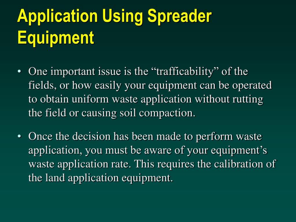 Application Using Spreader Equipment