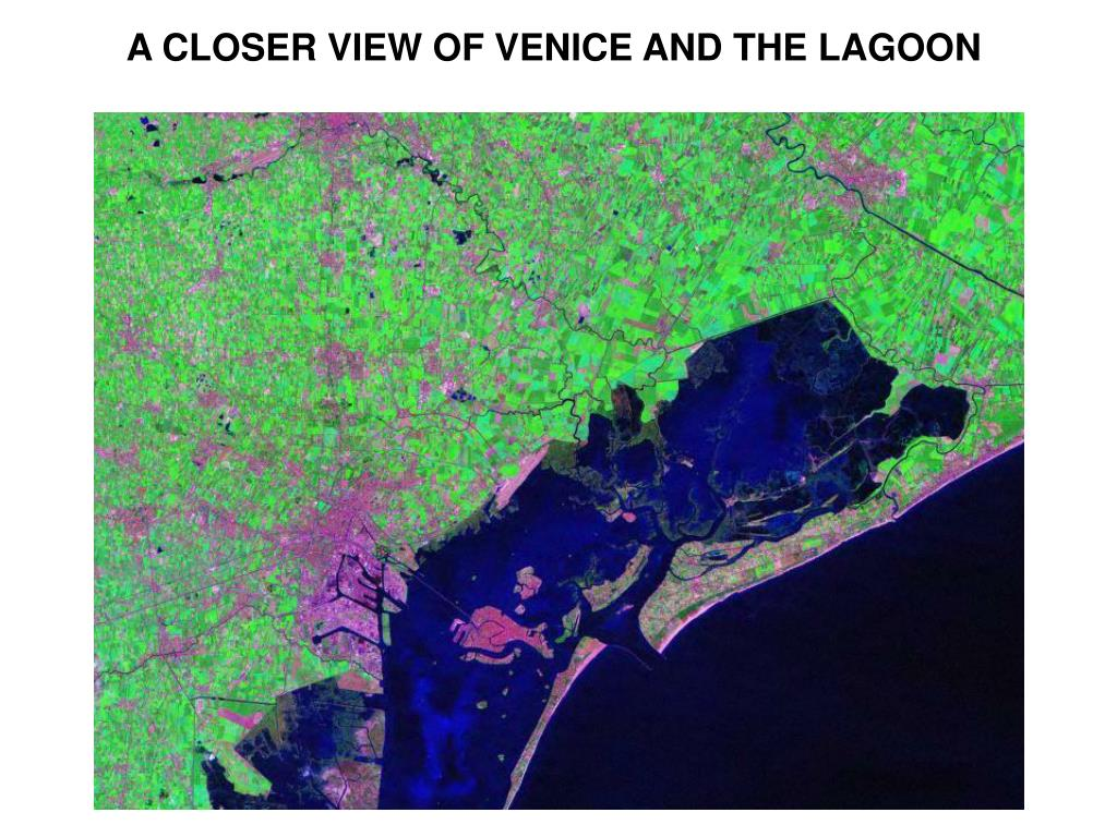 A CLOSER VIEW OF VENICE AND THE LAGOON