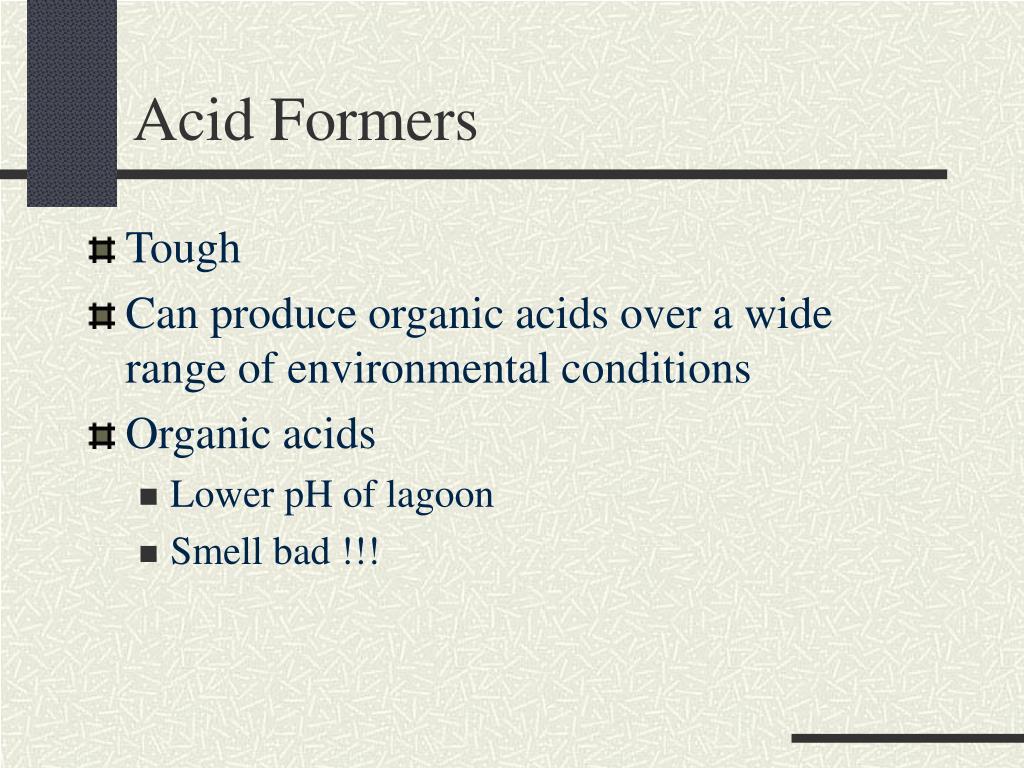 Acid Formers