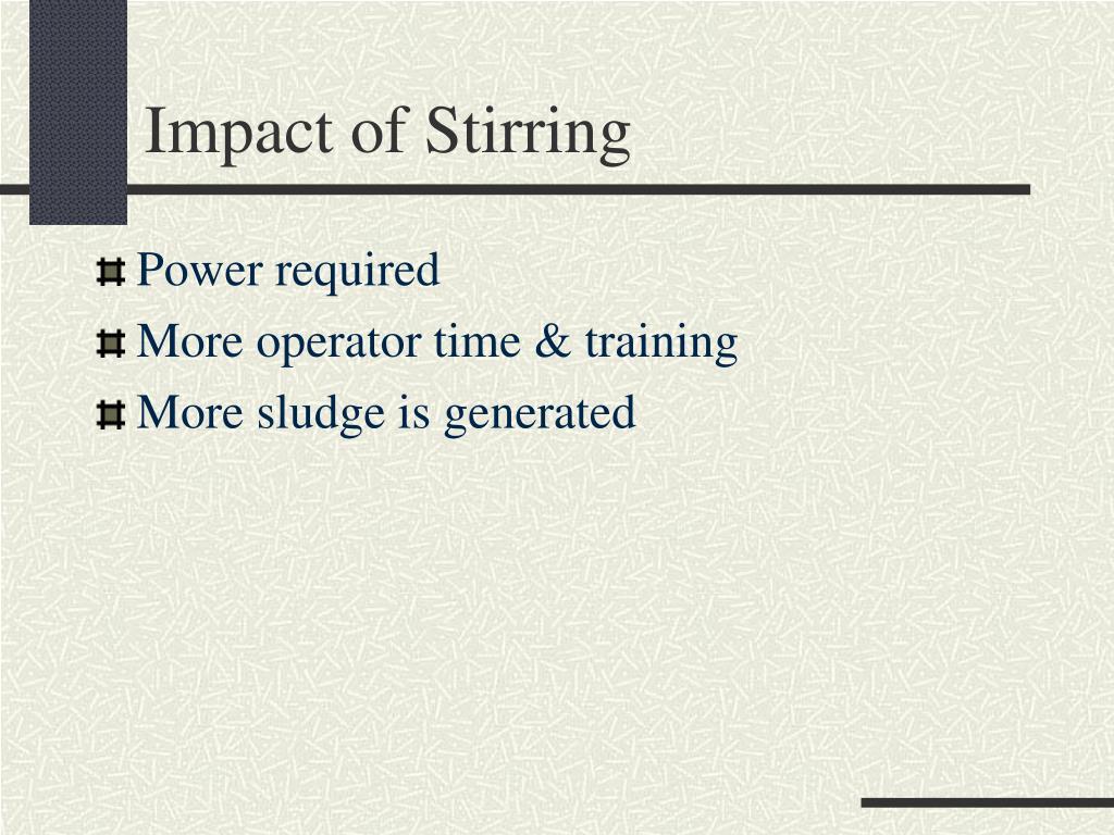 Impact of Stirring