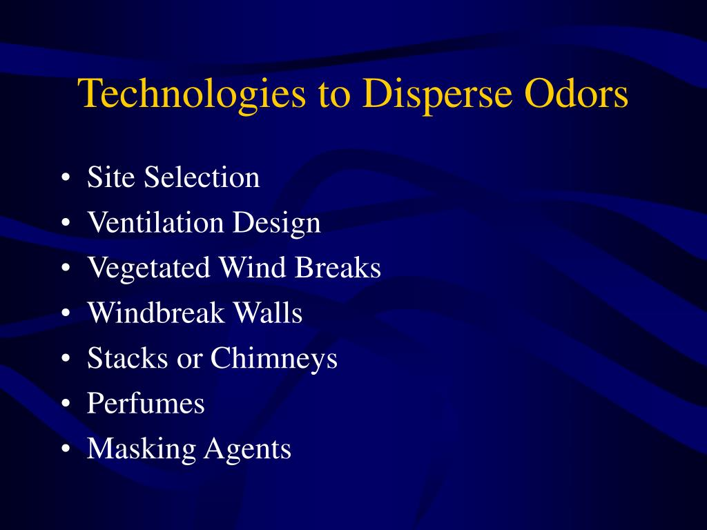 Technologies to Disperse Odors