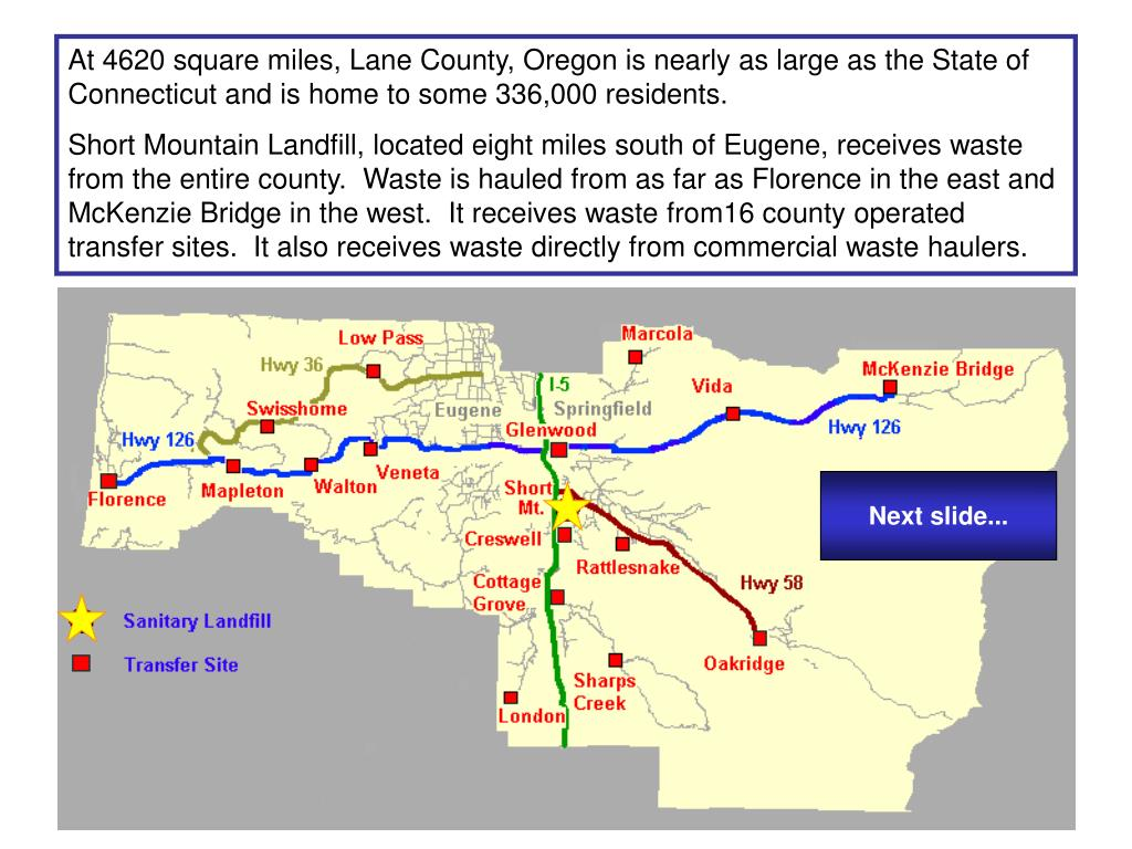 At 4620 square miles, Lane County, Oregon is nearly as large as the State of Connecticut and is home to some 336,000 residents.