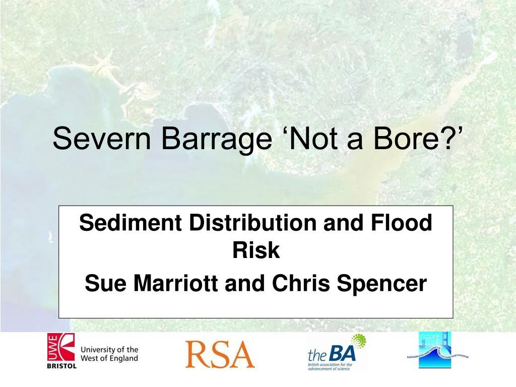 Severn Barrage 'Not a Bore?'