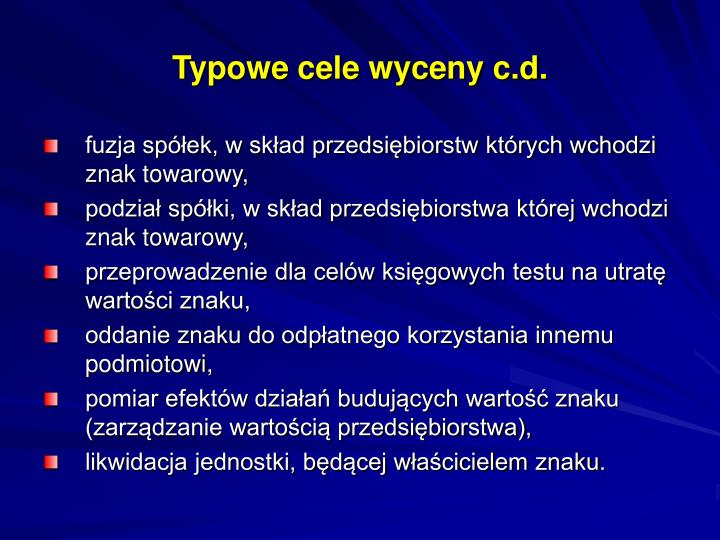 Typowe cele wyceny c.d.