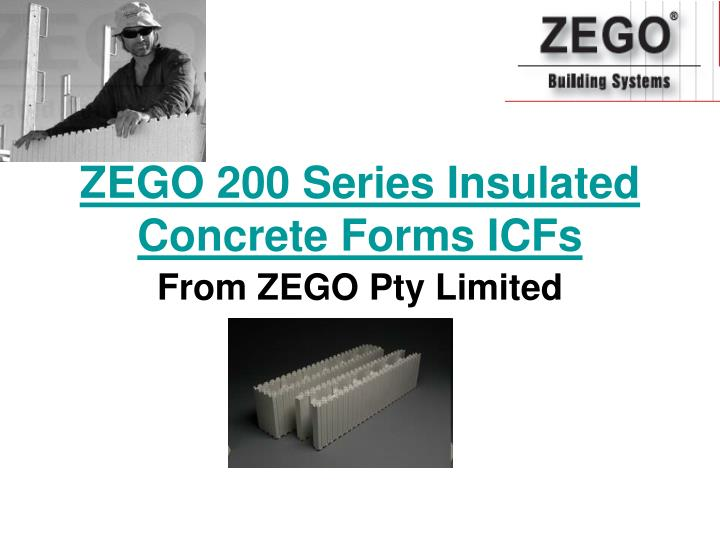 zego 200 series insulated concrete forms icfs from zego pty limited