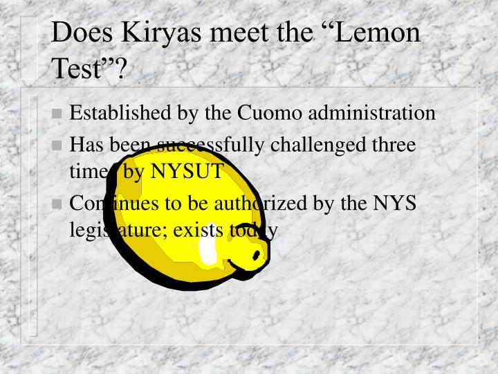 "Does Kiryas meet the ""Lemon Test""?"