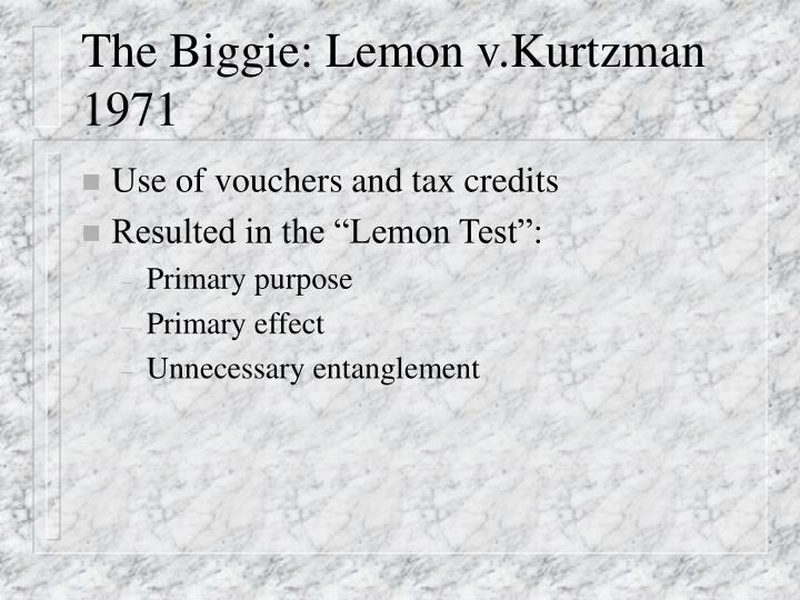 The Biggie: Lemon v.Kurtzman 1971
