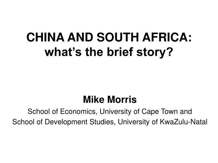 China and south africa what s the brief story