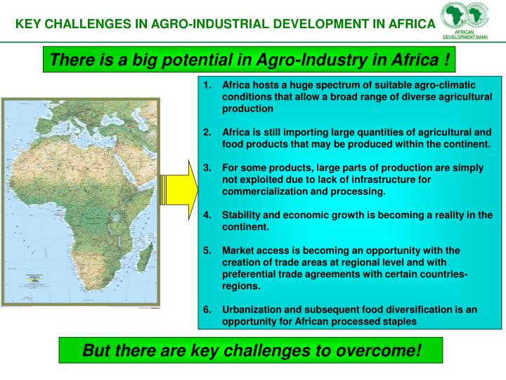 Africa hosts a huge spectrum of suitable agro-climatic conditions that allow a broad range of diverse agricultural production