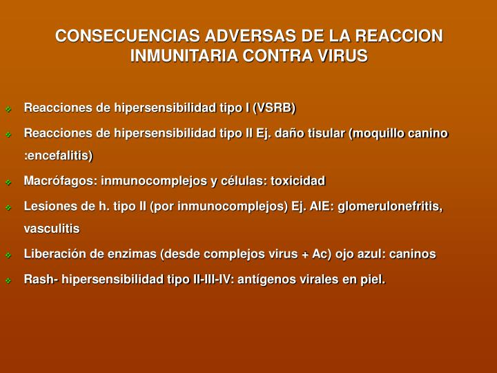 CONSECUENCIAS ADVERSAS DE LA REACCION INMUNITARIA CONTRA VIRUS