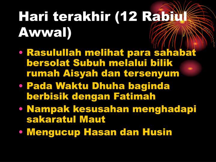 Hari terakhir (12 Rabiul Awwal)