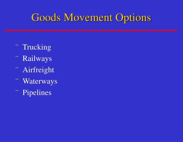 Goods Movement Options