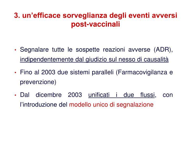 3. un'efficace sorveglianza degli eventi avversi post-vaccinali