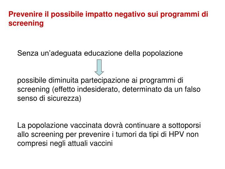 Prevenire il possibile impatto negativo sui programmi di screening